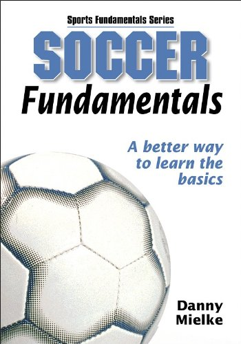 Soccer Fundamentals By Danny Mielke