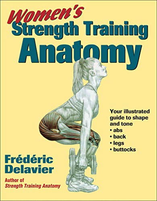 Women's Strength Training Anatomy By Frederic Delavier