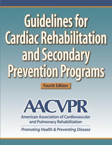 Guidelines for Cardiac Rehabilitation and Secondary Prevention Programs By American Association of Cardiovascular and Pulmonary Rehabilitation