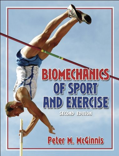 Biomechanics of Sport and Exercise By Peter M. McGinnis