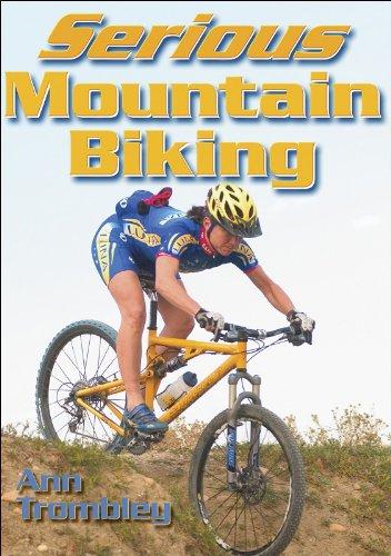 Serious Mountain Biking By Ann Trombley