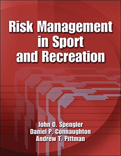Risk Management in Sport and Recreation By John O. Spengler