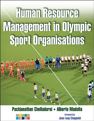Human Resource Management in Olympic Sport Organisations By Packianathan Chelladurai