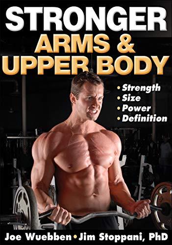 Stronger Arms & Upper Body By Joseph Wuebben