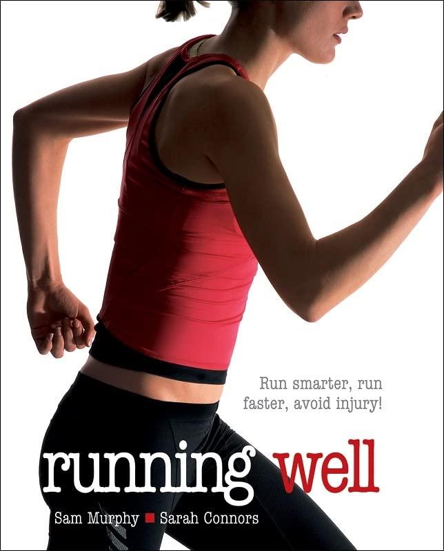 Running Well By Sam Murphy