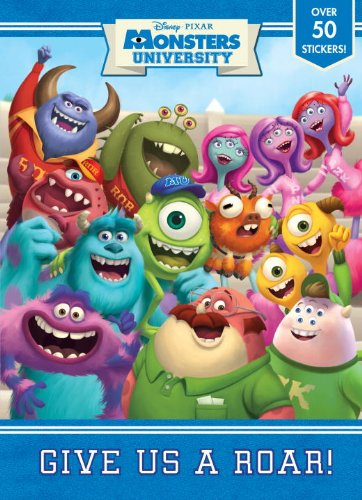 Monster University: Give Us a Roar! By Random House Disney