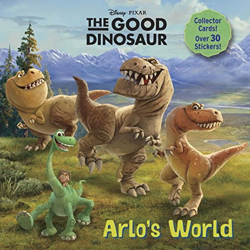 Arlo's World (Disney/Pixar the Good Dinosaur) By Random House Disney