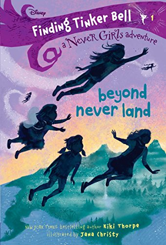 Finding Tinker Bell #1: Beyond Never Land (Disney: The Never Girls) By Kiki Thorpe