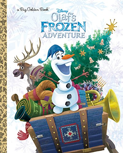 Olaf's Frozen Adventure Big Golden Book (Disney Frozen) By RH Disney