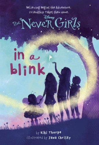 Never Girls #1: In a Blink (Disney Fairies) By Kiki Thorpe