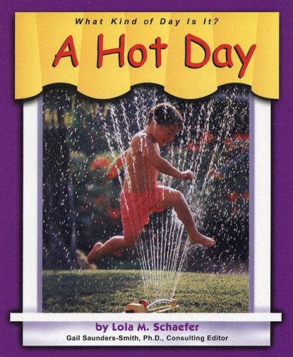 A Hot Day By Lola M Schaefer