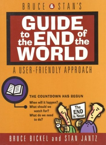 Guide to the End of the World: A User-friendly Approach by Bruce Bickel