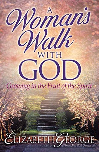 A Woman's Walk with God By Elizabeth George