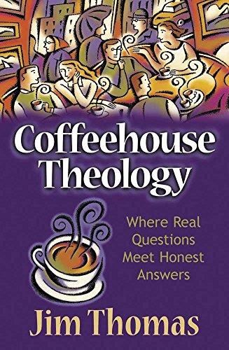 Coffeehouse Theology By Jim Thomas
