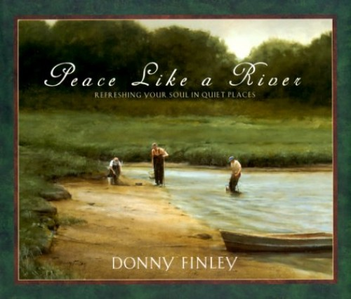 Peace Like a River By Donny Finley