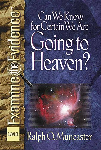 Can We Know for Certain We Are Going to Heaven? By Ralph O Muncaster