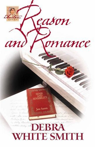 Reason and Romance By Debra White Smith