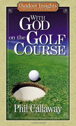 With God on the Golf Course By Phil Callaway