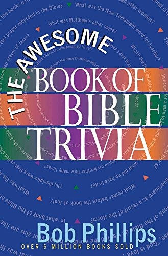 The Awesome Book of Bible Trivia By Bob Phillips