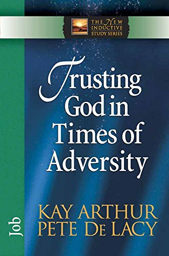 Trusting God in Times of Adversity By Kay Arthur