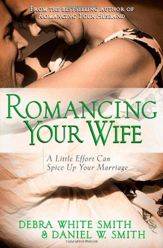 Romancing Your Wife By Debra White Smith