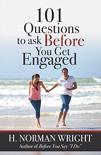 101 Questions to Ask Before You Get Engaged By H. Norman Wright