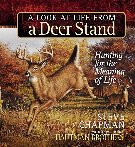 A Look at Life from a Deer Stand Gift Edition By Steve Chapman