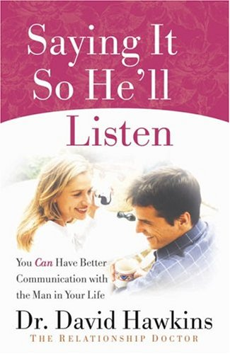 Saying It So He'll Listen By David Hawkins