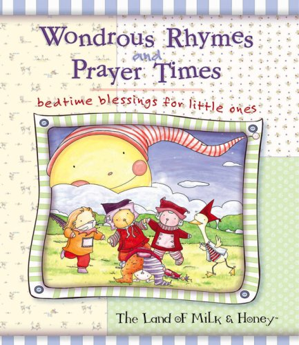 Wondrous Rhymes and Prayer Times By Illustrated by Land of Milk & Honey
