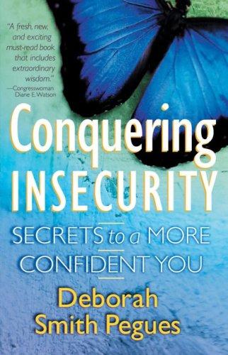 Conquering Insecurity By Deborah Smith Pegues