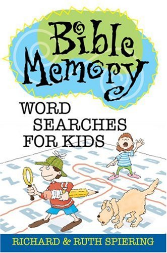 Bible Memory Word Searches for Kids By Richard Spiering