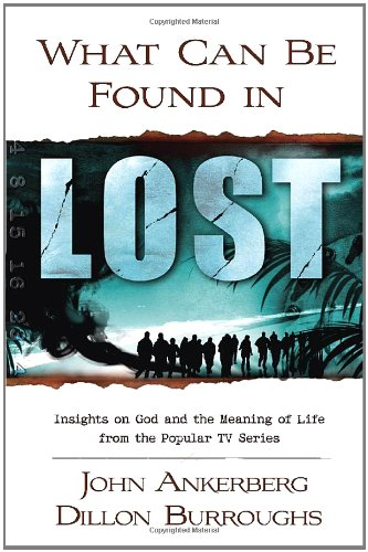 What Can be Found in LOST? By John Ankerberg
