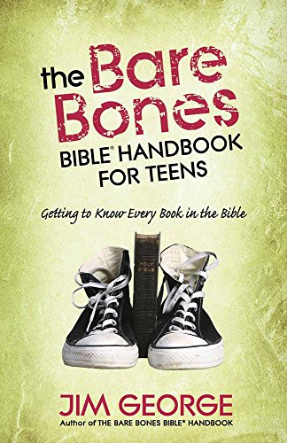 The Bare Bones Bible (R) Handbook for Teens By Jim George