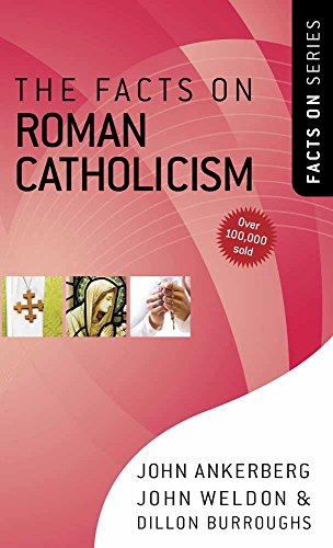 The Facts on Roman Catholicism By John Ankerberg