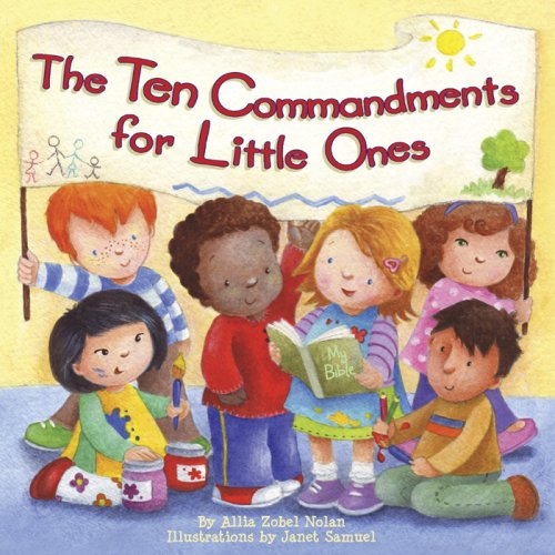 The Ten Commandments for Little Ones By Allia Zobel Nolan