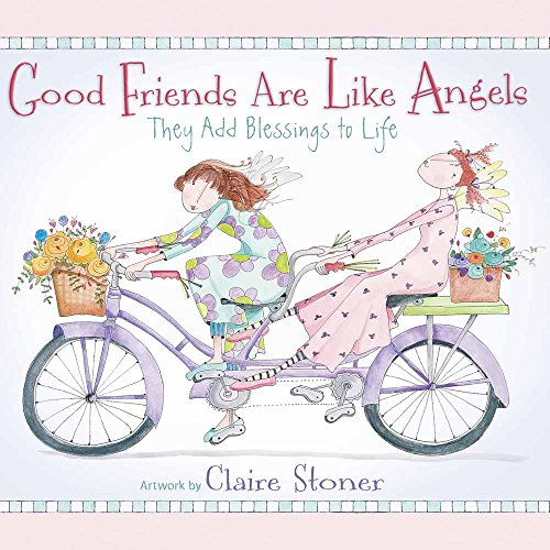 Good Friends Are Like Angels By Claire Stoner
