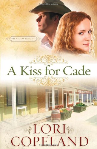 A Kiss for Cade By Lori Copeland