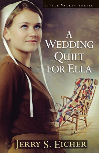 A Wedding Quilt for Ella by Jerry S. Eicher