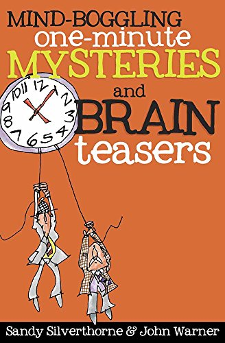 Mind-Boggling One-Minute Mysteries and Brain Teasers By Sandy Silverthorne