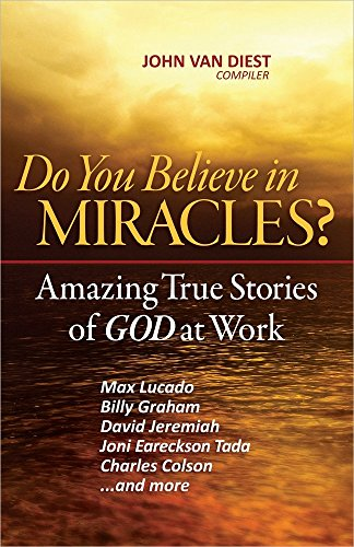 Do You Believe in Miracles? By John Van Diest