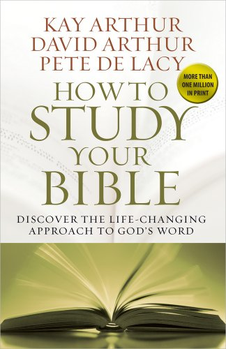 How to Study Your Bible By Kay Arthur
