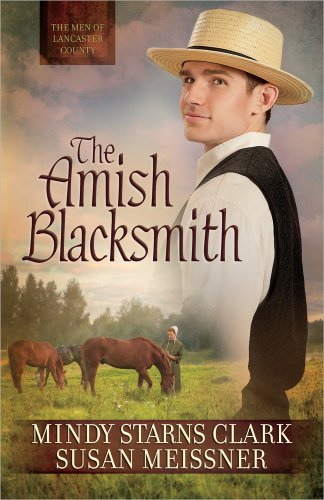 The Amish Blacksmith By Mindy Starns Clark
