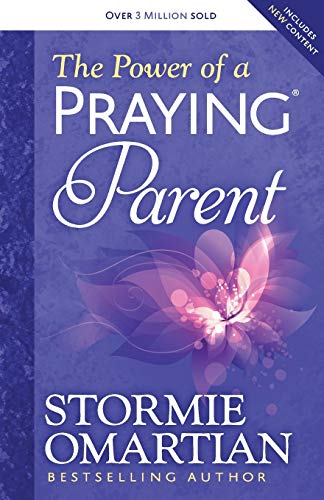 The Power of a Praying (R) Parent By Stormie Omartian