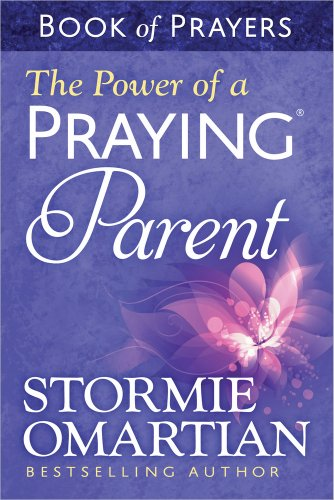 Power of A Praying Parent Book Of Prayers, The By Stormie Omartian