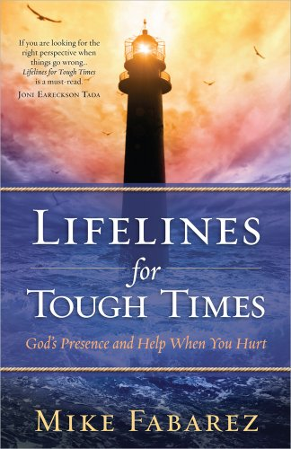 Lifelines for Tough Times By Mike Fabarez