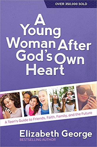 A Young Woman After God's Own Heart (R) By Elizabeth George