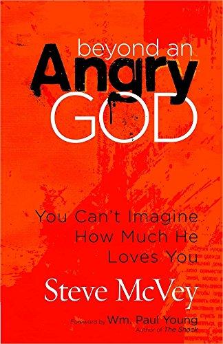 Beyond an Angry God By Steve McVey