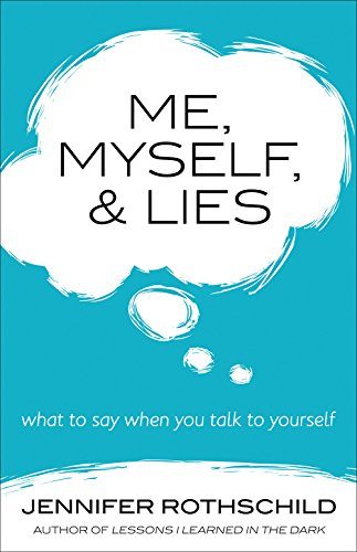 Me, Myself, and Lies By Jennifer Rothschild
