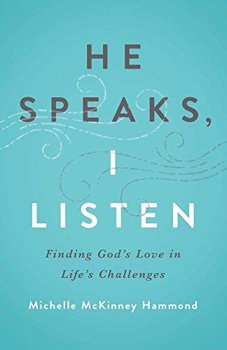 He Speaks, I Listen By Michelle McKinney Hammond