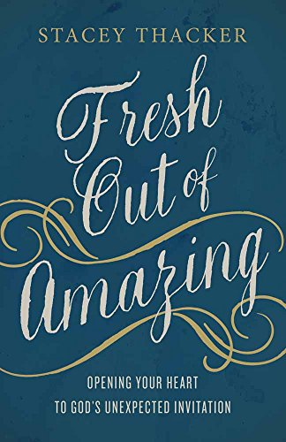 Fresh Out of Amazing By Stacey Thacker